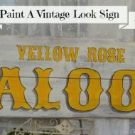 DIY Tutorial on A Vintage Yellow Rose Saloon Sign