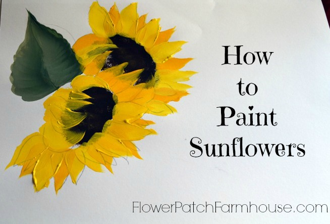 How To Paint Sunflowers Flower Patch Farmhouse