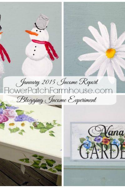 January 2015 Income Report, Blogging Experiment, FlowerPatchFarmhouse.com