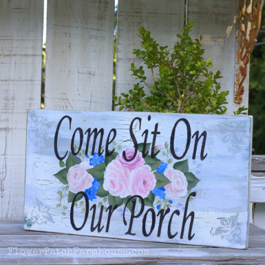 Come Sit on Our Porch, hand painted sign with roses and blue posies, FlowerPatchFarmhouse.com