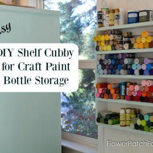 easy DIY cubby shelf for paint bottles, FlowerPatchFarmhouse.com